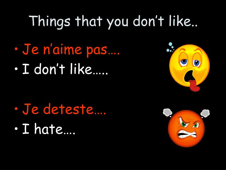 Things that you don't like..