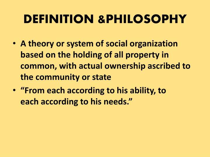 DEFINITION &PHILOSOPHY