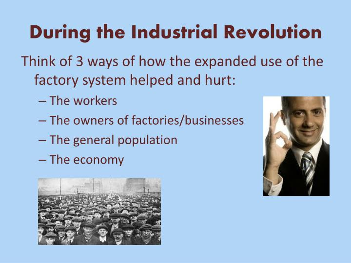 During the Industrial Revolution