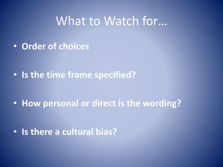 What to Watch for…