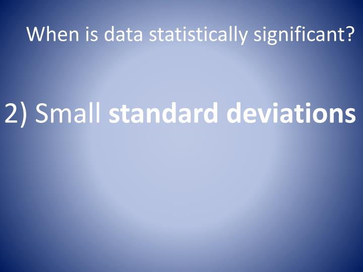 When is data statistically significant?