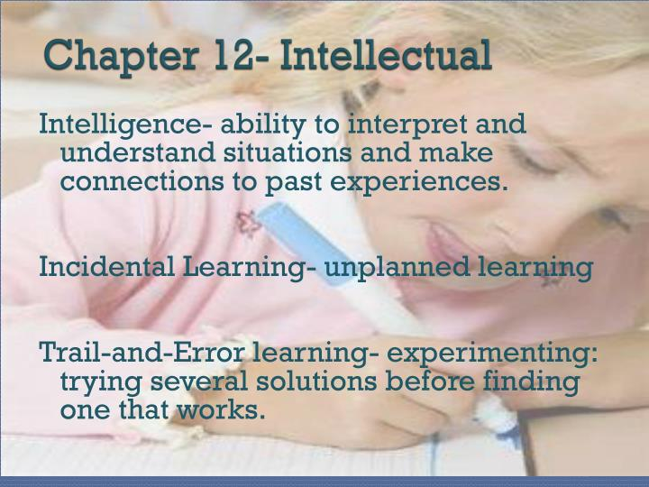 Chapter 12- Intellectual