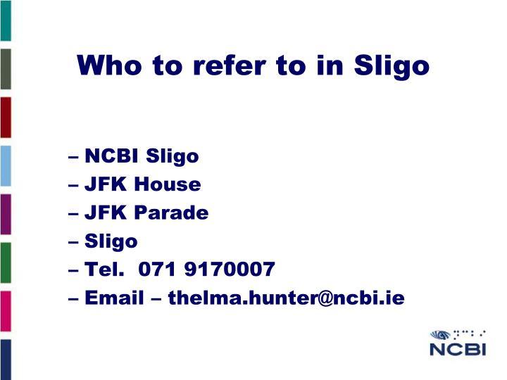 Who to refer to in Sligo