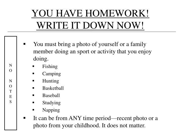 YOU HAVE HOMEWORK!