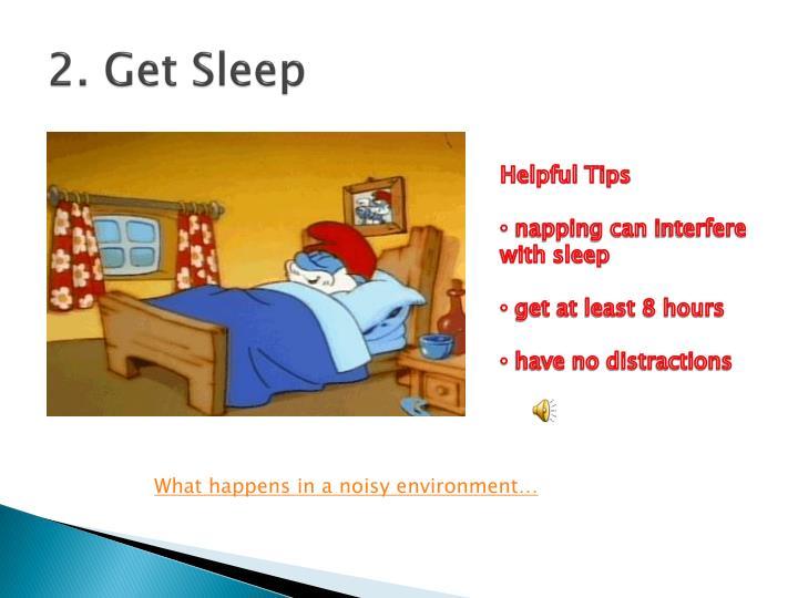 2. Get Sleep