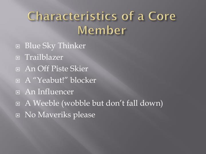 Characteristics of a Core Member