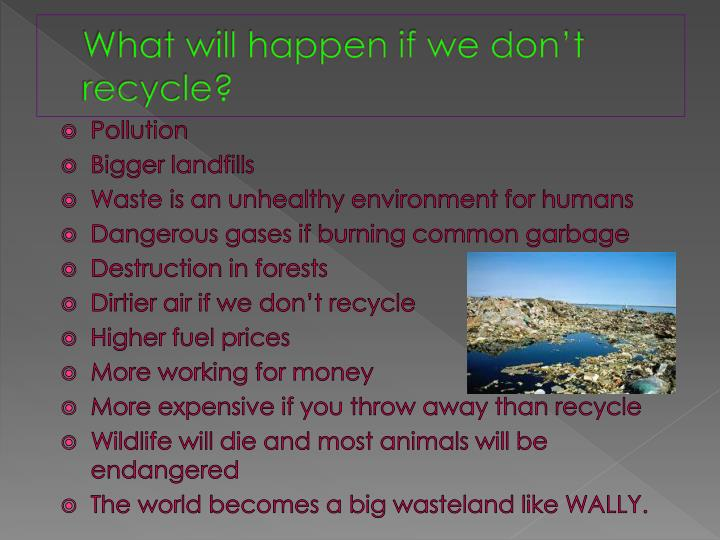 What will happen if we don't recycle?