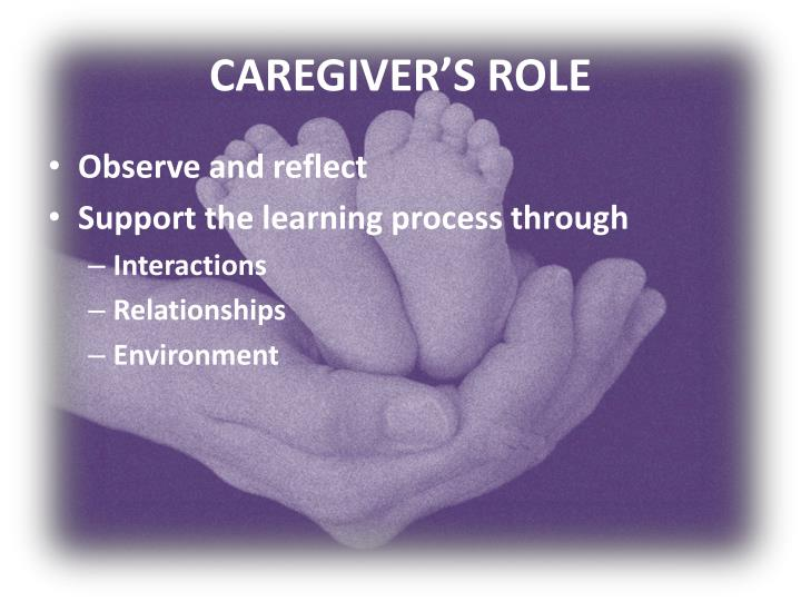 CAREGIVER'S ROLE