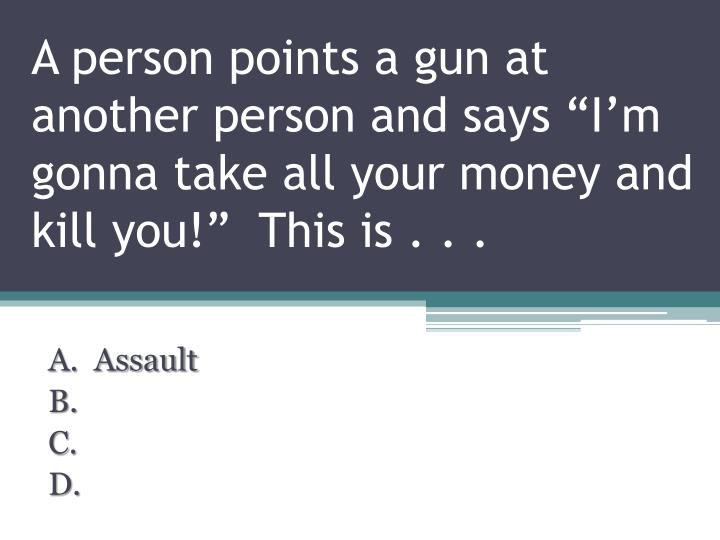 """A person points a gun at another person and says """"I'm"""