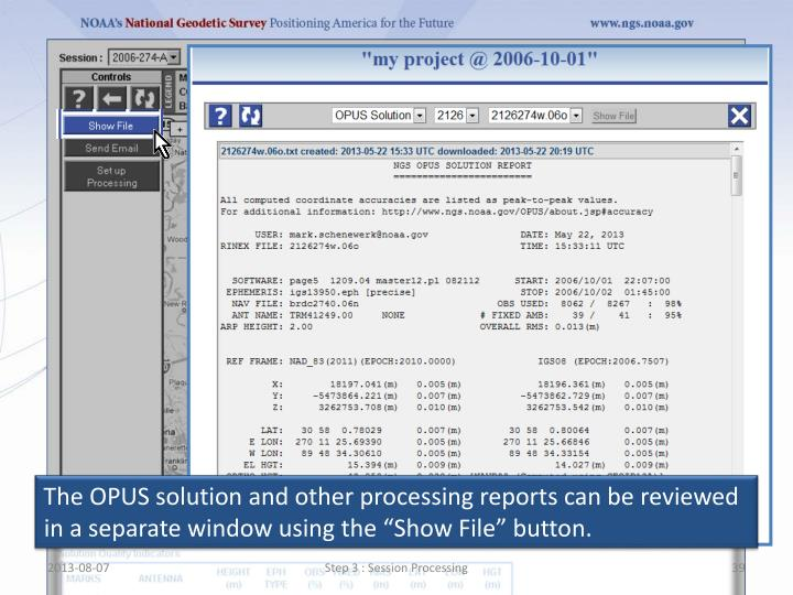 """The OPUS solution and other processing reports can be reviewed in a separate window using the """"Show File"""" button."""