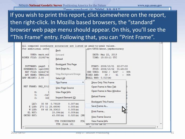 """If you wish to print this report, click somewhere on the report, then right-click. In Mozilla based browsers, the """"standard"""" browser web page menu should appear. On this, you'll see the """"This Frame"""" entry. Following that, you can """"Print Frame""""."""