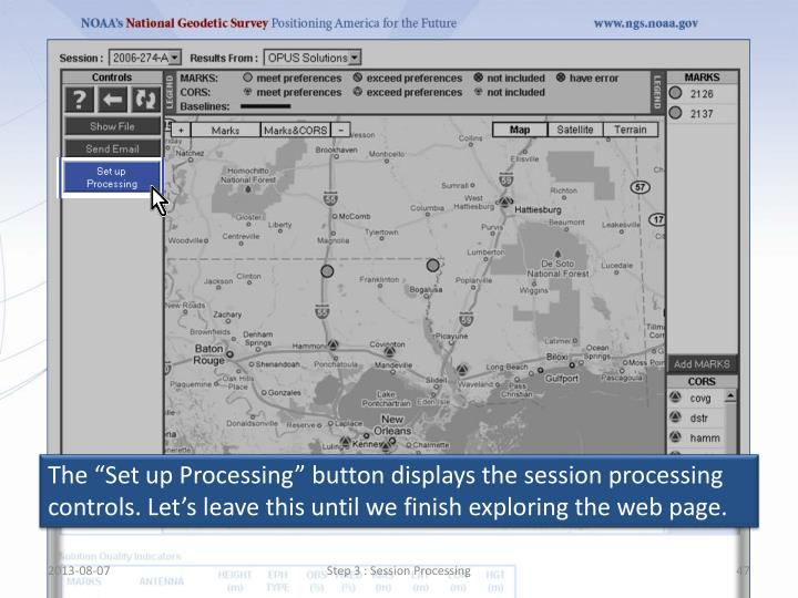 """The """"Set up Processing"""" button displays the session processing controls. L"""