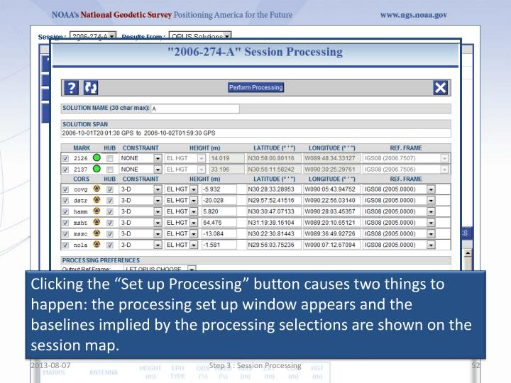 """Clicking the """"Set up Processing"""" button causes two things to happen: the processing set up window appears and the baselines implied by the processing selections are shown on the session map."""
