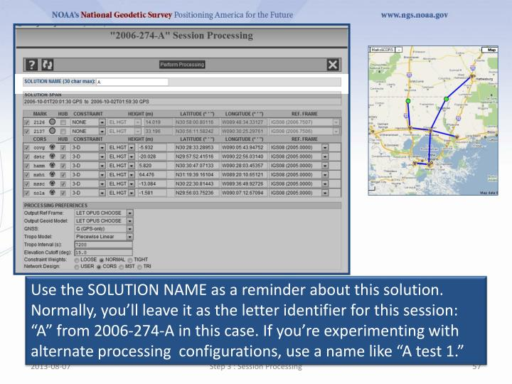 """Use the SOLUTION NAME as a reminder about this solution. Normally, you'll leave it as the letter identifier for this session: """"A"""" from 2006-274-A in this case. If you're experimenting with alternate processing  configurations, use a name like """"A test 1."""""""