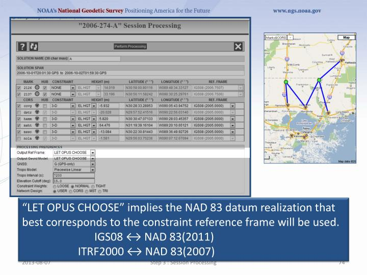 """""""LET OPUS CHOOSE"""" implies the NAD 83 datum realization that best corresponds to the constraint reference frame will be used."""
