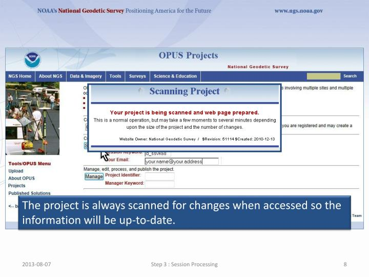 The project is always scanned for changes when accessed so the information will be up-to-date