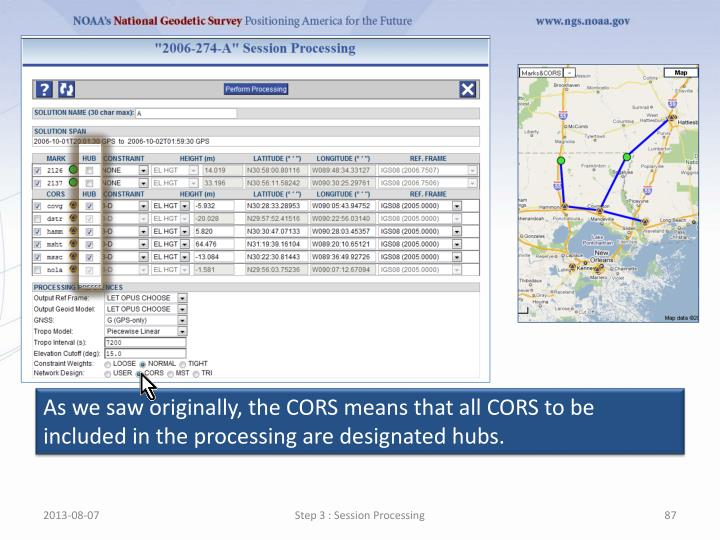 As we saw originally, the CORS means that all CORS to be included in the processing are designated hubs.