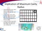 implication of maximum cavity radius