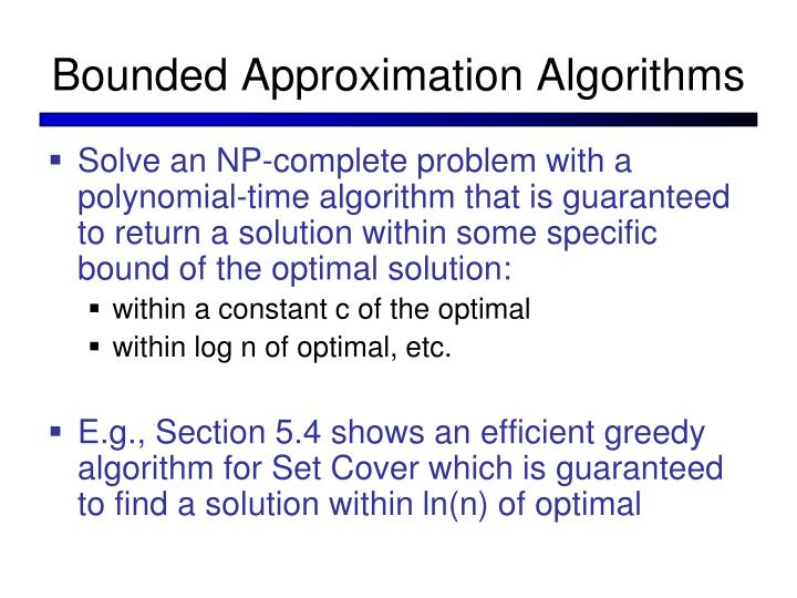 Bounded Approximation Algorithms