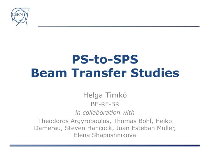 ps to sps beam transfer studies