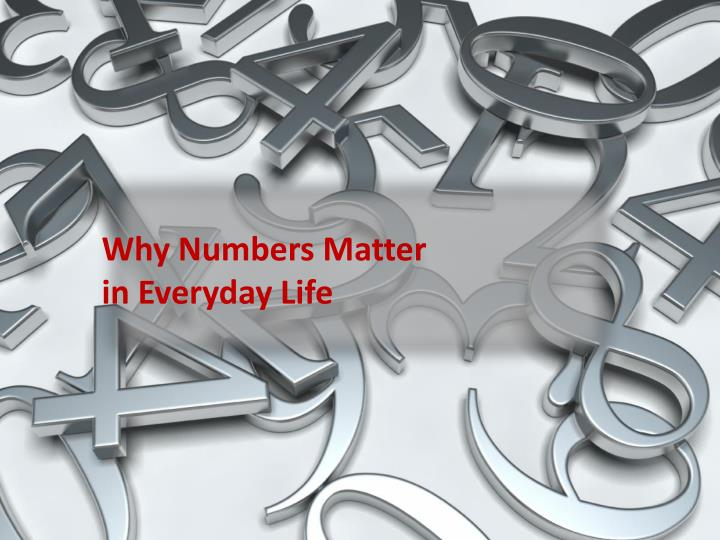 Why numbers matter in everyday life