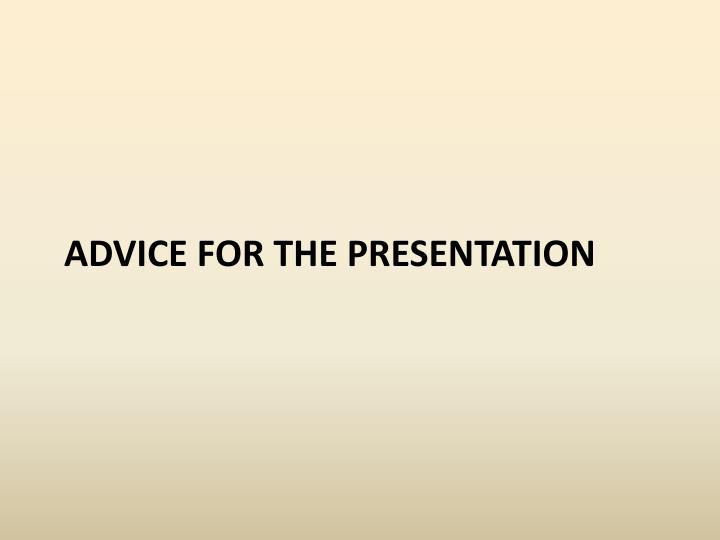 Advice for the presentation