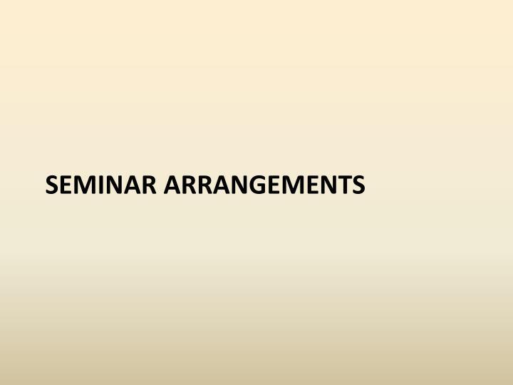 Seminar arrangements