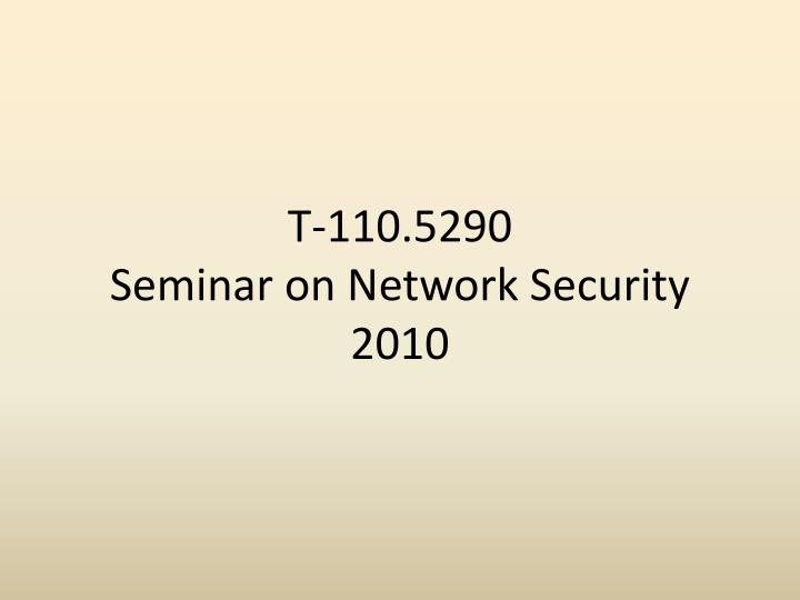 t 110 5290 seminar on network security 2010