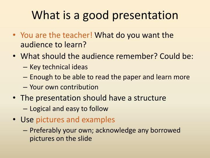 What is a good presentation