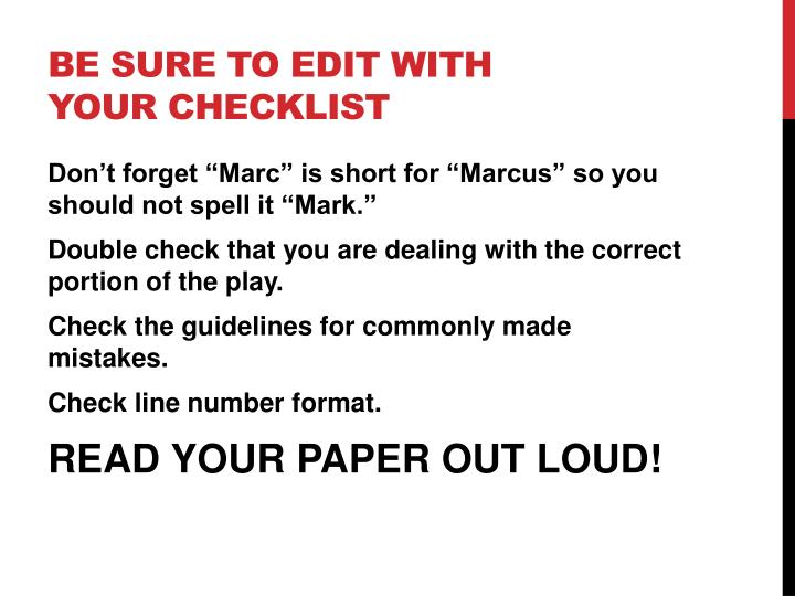 Be sure to edit with your checklist