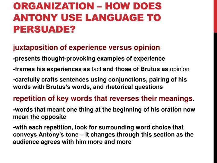 Organization – How does antony use language to persuade?
