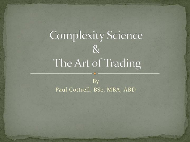 complexity science the art of trading