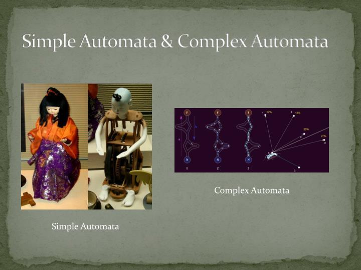 Simple Automata & Complex Automata