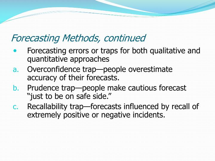 Forecasting Methods, continued