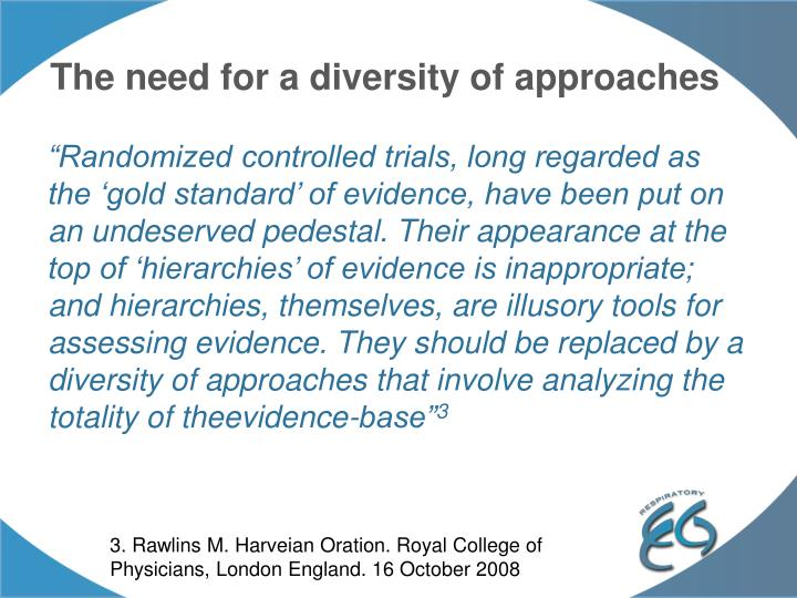 The need for a diversity of approaches