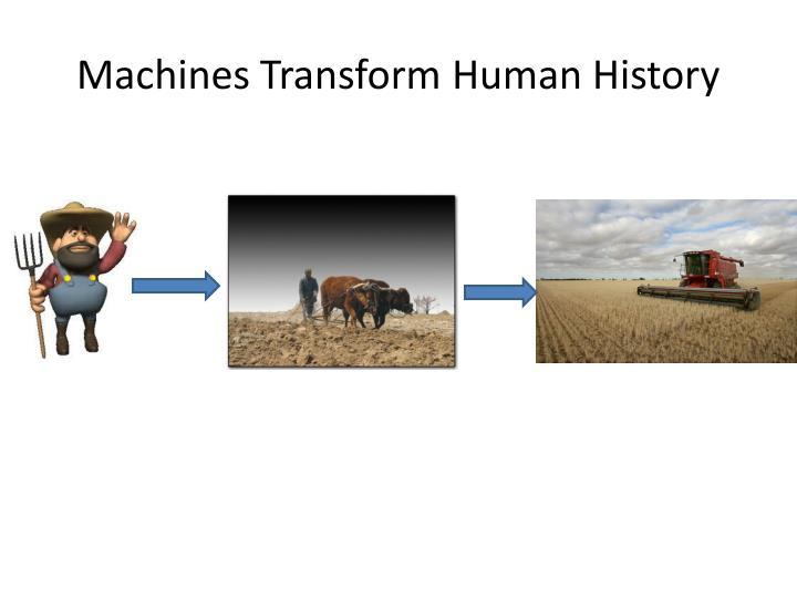 Machines Transform