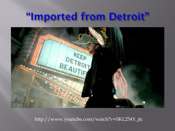 """""""Imported from Detroit"""""""