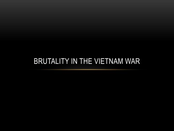 brutality in the vietnam war