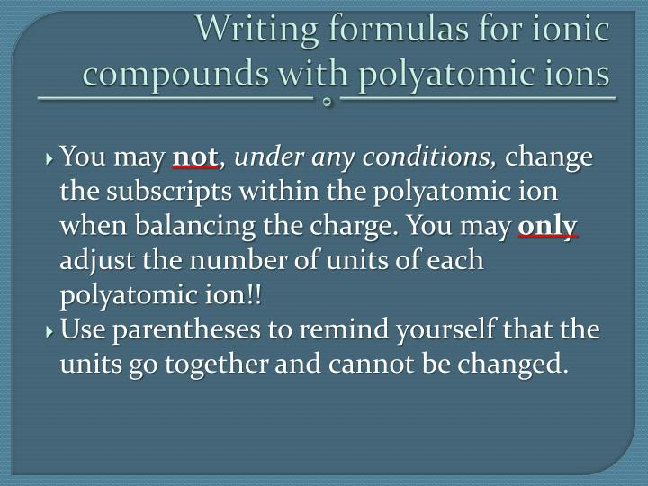 Writing formulas for ionic compounds with polyatomic ions