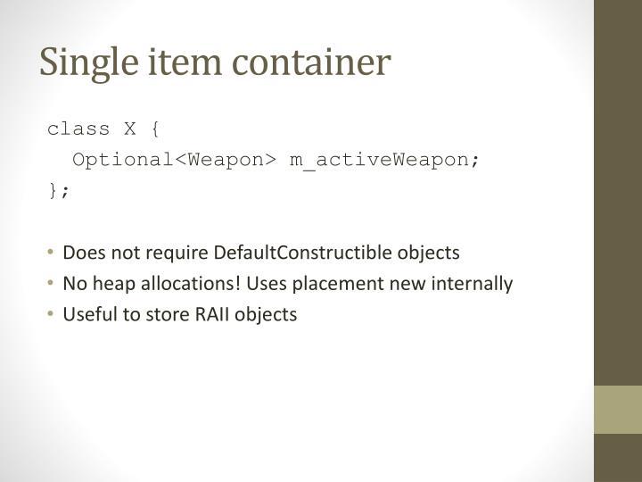 Single item container