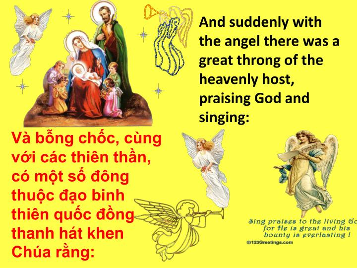 And suddenly with the angel there was a great throng of the heavenly host, praising God and singing: