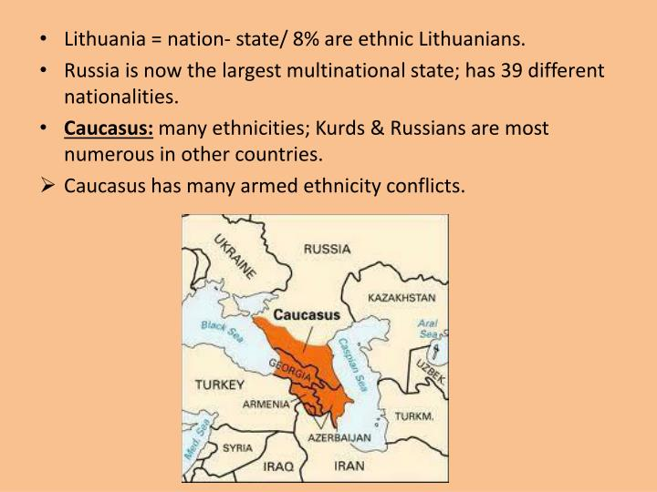 Lithuania = nation- state/ 8% are ethnic Lithuanians.