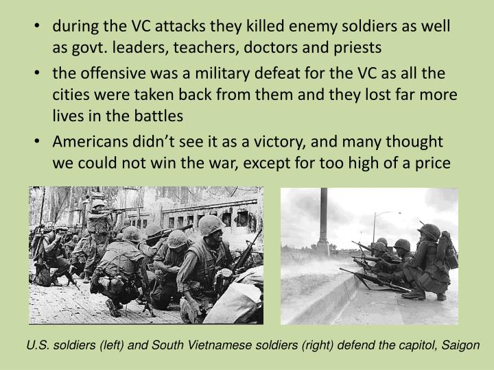 during the VC attacks they killed enemy soldiers as well as govt. leaders, teachers, doctors and priests