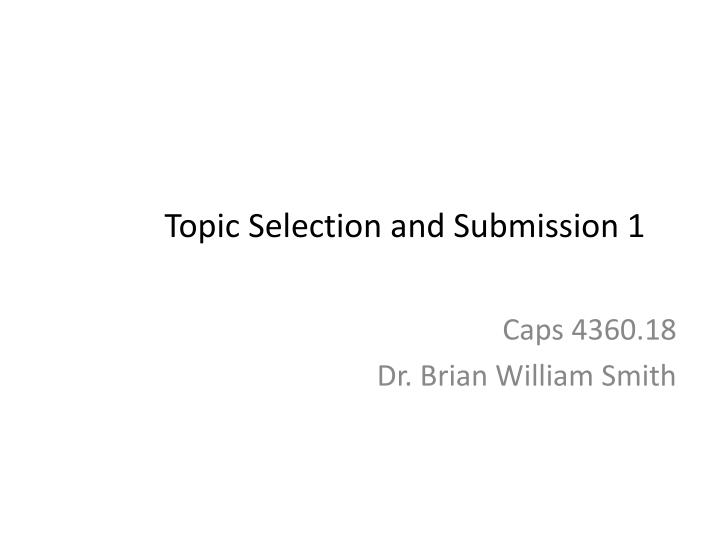 Topic selection and submission 1