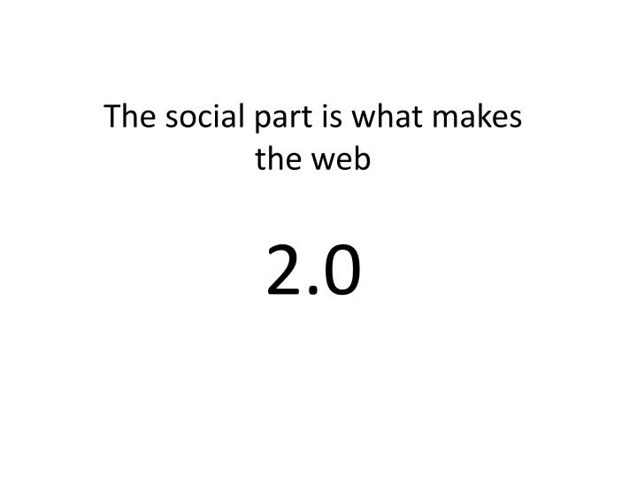 The social part is what makes