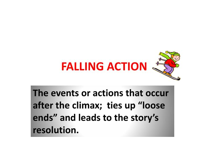 FALLING ACTION