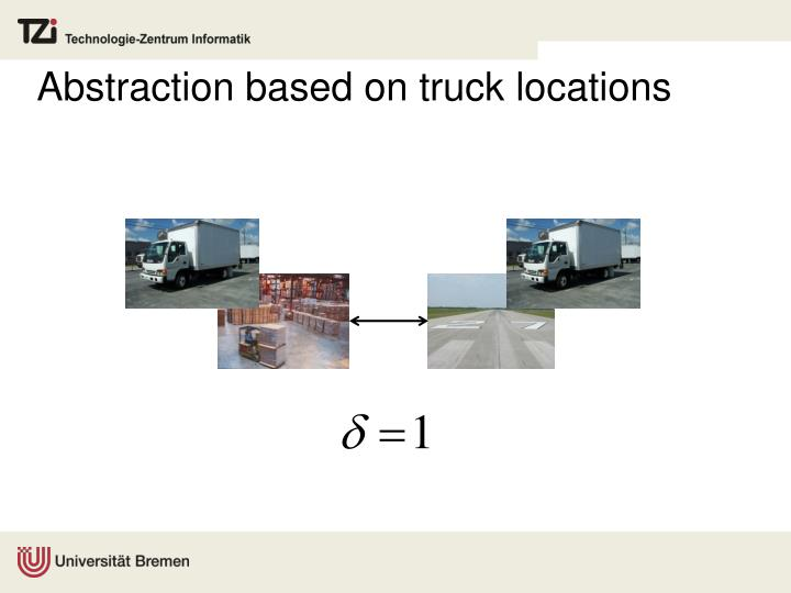 Abstraction based on truck locations