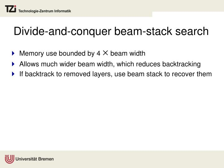 Divide-and-conquer beam-stack search