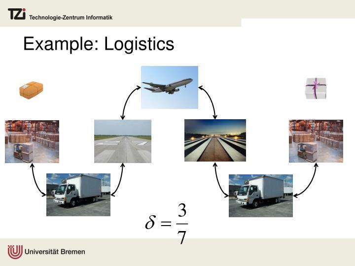 Example: Logistics