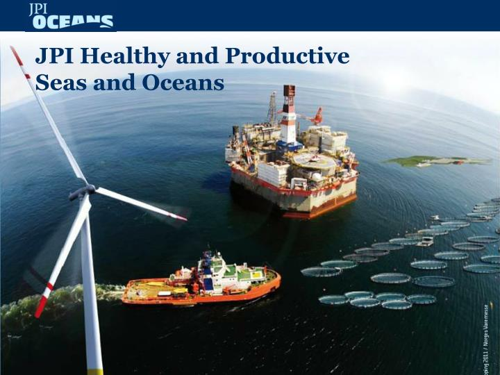 Jpi healthy and productive seas and oceans